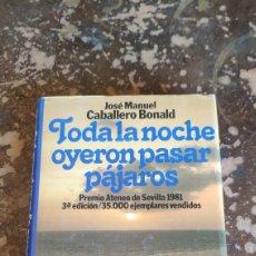 Libros de segunda mano: TODA LA NOCHE OYERON PASAR PAJAROS (JOSE MANUEL CABALLERO BONALD) (PLANETA). Lote 263033445