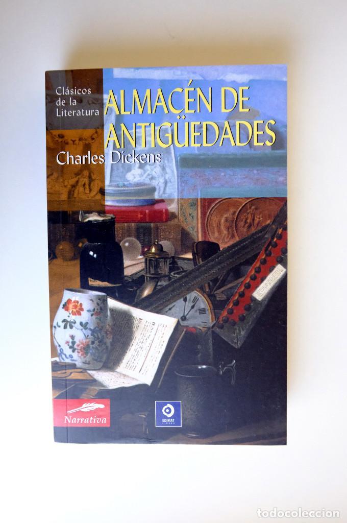 ALMACÉN DE ANTIGÜEDADES. CHARLES DICKENS - EDIMAT (Libros de Segunda Mano (posteriores a 1936) - Literatura - Narrativa - Clásicos)