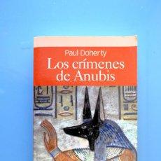 Libros de segunda mano: LOS CRÍMENES DE ANUBIS. PAUL DOHERTY- EDHASA BOLSILLO. Lote 263034905