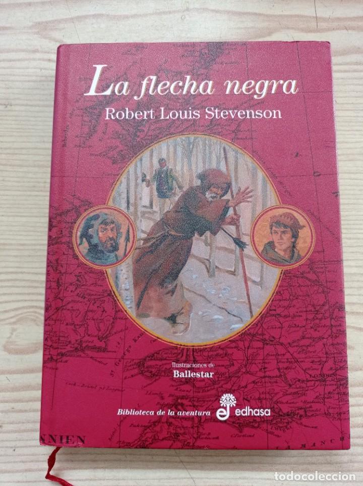 LA FLECHA NEGRA - ROBERT LOUIS STEVENSON - 2005 - EDHASA (Libros de Segunda Mano (posteriores a 1936) - Literatura - Narrativa - Clásicos)