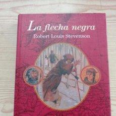 Libros de segunda mano: LA FLECHA NEGRA - ROBERT LOUIS STEVENSON - 2005 - EDHASA. Lote 263037230