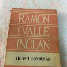 Libros de segunda mano: TIRANO BANDERAS, VALLE-INCLÁN. Lote 263080090