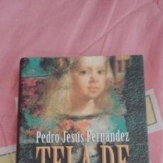Libros de segunda mano: TELA DE JUICIO // PEDRO JESÚS FERNÁNDEZ. Lote 263576105
