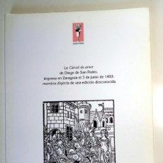 Libros de segunda mano: EDICIÓN FACSÍMIL LA CARCEL DE AMOR DE DIEGO DE SAN PEDRO. INCUNABLE ZARAGOZA 1493. PALLARÉS. RARO. Lote 263590260