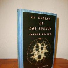 Libros de segunda mano: LA COLINA DE LOS SUEÑOS - ARTHUR MACHEN - SIRUELA, EL OJO SIN PARPADO, MUY BUEN ESTADO, RARO. Lote 263810195