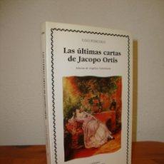 Libros de segunda mano: LAS ÚLTIMAS CARTAS DE JACOPO ORTIS - UGO FOSCOLO - CÁTEDRA, MUY BUEN ESTADO, RARO. Lote 263810630