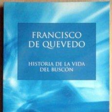 Libros de segunda mano: HISTORIA DE LA VIDA DEL BUSCÓN (FRANCISCO DE QUEVEDO) AUSTRAL SELECCIÓN 2003. Lote 263811080