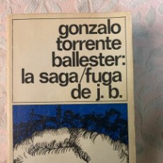 Libros de segunda mano: LA SAGA FUGA DE J. B., TORRENTE BALLESTER. Lote 264253696
