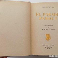 Libros de segunda mano: LIBRERIA GHOTICA. JOHN MILTON. EL PARADIS PERDUT. ALPHA 1953. TRADUCCIÓ J.M. BOIX I SELVA.. Lote 264268764