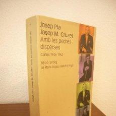 Libros de segunda mano: JOSEP PLA & JOSEP M. CRUZET: AMB LES PEDRES DISPERSES. CARTES 1946-1962 (DESTINO, 2003) MOLT RAR. Lote 264848619
