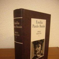 Libros de segunda mano: EMILIA PARDO BAZÁN: OBRAS SELECTAS, I: NOVELAS (RBA-INSTITUTO CERVANTES, 2006) EXCELENTE ESTADO. Lote 266297618