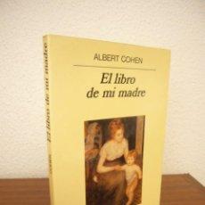 Libros de segunda mano: ALBERT COHEN: EL LIBRO DE MI MADRE (ANAGRAMA, 1999) MUY BUEN ESTADO. RARO.. Lote 266303488