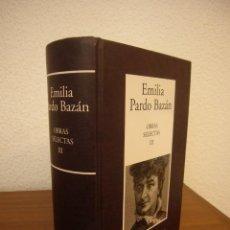 Libros de segunda mano: EMILIA PARDO BAZÁN: OBRAS SELECTAS, III (RBA-INSTITUTO CERVANTES, 2007) MUY BUEN ESTADO. RARO.. Lote 266431058