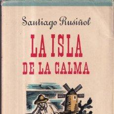 Libros de segunda mano: LA ISLA DE LA CALMA - SANTIAGO RUSIÑOL - ED. JUVENTUD PRIMERA EDICIÓN 1950. Lote 267631439