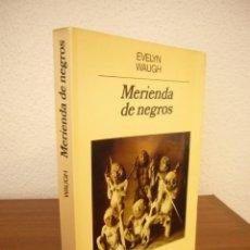 Libros de segunda mano: EVELYN WAUGH: MERIENDA DE NEGROS (ANAGRAMA, 1985) MUY BUEN ESTADO. PRIMERA EDICIÓN.. Lote 268862049