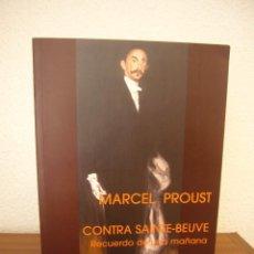 Libros de segunda mano: MARCEL PROUST: CONTRA SAINTE-BEUVE/ RECUERDO DE UNA MAÑANA (LANGRE, 2006) COMO NUEVO. Lote 268979859