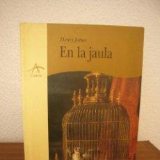 Libros de segunda mano: HENRY JAMES: EN LA JAULA (ALBA, CLÁSICA, 1995) PRIMERA EDICIÓN. RARO.. Lote 268980309