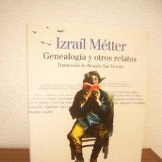 Libros de segunda mano: IZRAÍL MÉTTER: GENEALOGÍA Y OTROS RELATOS (LUMEN, 2001) TAPA DURA. EXCELENTE ESTADO. RARO.. Lote 268981364