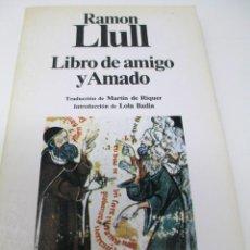 Libros de segunda mano: LIBRO DE AMIGO Y AMADO - RAMÓN LLULL - PLANETA 1985. Lote 268999579