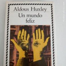 Libros de segunda mano: UN MUNDO FELIZ, ALDOUX HUXLEY. BIBLIOTECA DE PLATA CÍRCULO DE LECTORES.. Lote 269003169
