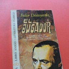 Libros de segunda mano: EL JUGADOR. DOSTOYEVSKI, FEDOR. 2ª ED. BRUGUERA LIBRO AMIGO 1976. Lote 269223783
