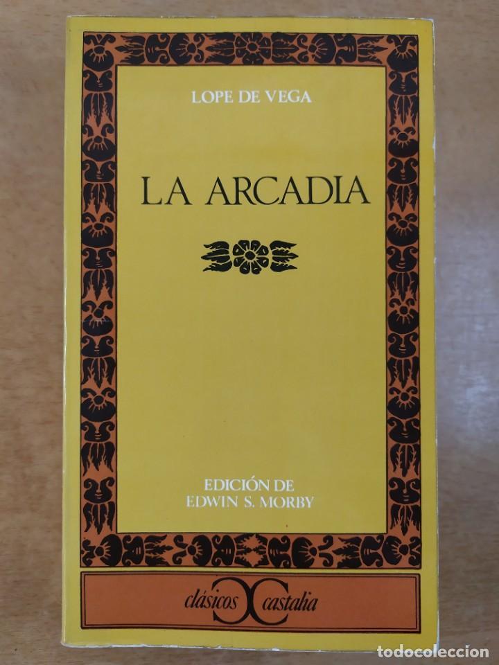 LA ARCADIA / LOPE DE VEGA / EDICIÓN DE EDWIN S. MORBY / 1975. CASTALIA (Libros de Segunda Mano (posteriores a 1936) - Literatura - Narrativa - Clásicos)