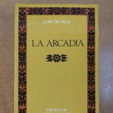 Libros de segunda mano: LA ARCADIA / LOPE DE VEGA / EDICIÓN DE EDWIN S. MORBY / 1975. CASTALIA. Lote 269245448
