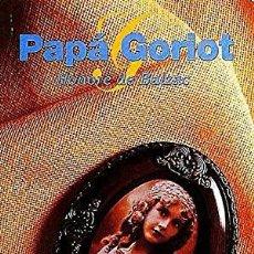 Libros de segunda mano: PAPA GORIOT - HONORÉ DE BALZAC. Lote 269474213
