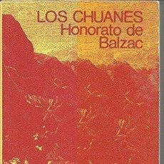 Libros de segunda mano: LOS CHUANES - HONORATO DE BALZAC. Lote 269474298