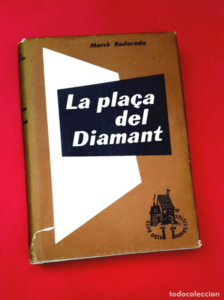 LA PLAÇA DEL DIAMANT - MERCÈ RODOREDA - PRIMERA EDICIÓ - MARÇ 1962 (Libros de Segunda Mano (posteriores a 1936) - Literatura - Narrativa - Clásicos)