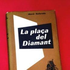 Libros de segunda mano: LA PLAÇA DEL DIAMANT - MERCÈ RODOREDA - PRIMERA EDICIÓ - MARÇ 1962. Lote 269479793