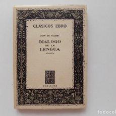 Libros de segunda mano: LIBRERIA GHOTICA. JUAN DE VALDES. DIALOGO DE LA LENGUA. CLASICOS EBRO. 1954. ILUSTRADO.. Lote 269695593