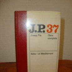 Libros de segunda mano: OBRA COMPLETA, 37: ITÀLIA I EL MEDITERRANI - JOSEP PLA - DESTINO, MOLT BON ESTAT. Lote 269802638