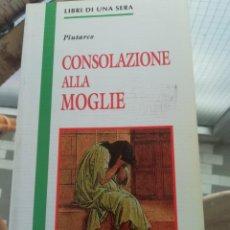Libros de segunda mano: CONSOLAZIONE ALLA MOGLIE, EN ITALIANO, DE PLUTARCO. CON L'ESILIO E IL DESTINO.. Lote 269829983