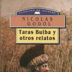 Libros de segunda mano: TARAS BULBA Y OTROS RELATOS / NIKOLAI GOGOL.. Lote 270568993