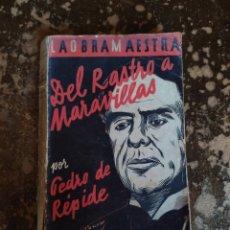 Libros de segunda mano: LA OBRA MAESTRA: DEL RASTRO A MARAVILLAS (PEDRO DE REPIDE) (ED. NUESTRA RAZA, MADRID). Lote 270636833