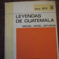 Libros de segunda mano: LEYENDAS DE GUATEMALA. Lote 271384998