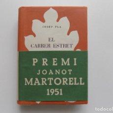 Libros de segunda mano: LIBRERIA GHOTICA. JOSEP PLA. EL CARRER ESTRET. 1951. EDITORIAL SELECTA .PRIMERA EDICIÓ.. Lote 272189263