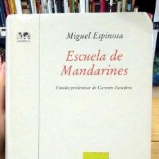 Libri di seconda mano: ESCUELA DE MANDARINES. MIGUEL ESPINOSA. PRIMERA EDICIÓN. Lote 272353188