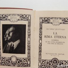 Libros de segunda mano: LIBRERIA GHOTICA. ALVAREZ QUINTERO. LA RIMA ETERNA. COLECCIÓN BREVIARIOS. AGUILAR. PRE CRISOL 1935. Lote 274274898