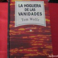 Libros de segunda mano: LA HOGUERA DE LAS VANIDADES TOM WOLFE. Lote 274879648