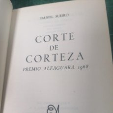 Libros de segunda mano: DANIEL SUEIRO. CORTE DE CORTEZA. ALFAGUARA. 1969. Lote 276293328