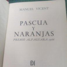 Libros de segunda mano: MANUEL VICENT. PASCUA Y NARANJAS. ALFAGUARA. 1967. Lote 276295313