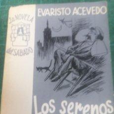 Libros de segunda mano: EVARISTO ACEVEDO. LOS SERENOS DUERMEN DÑE NOCHE. LA NOVELA DEL SÁBADO. N. 64. Lote 276297313