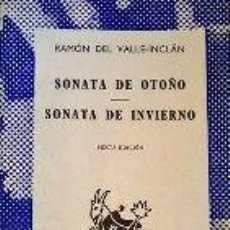 Libros de segunda mano: SONATA DE OTOÑO SONATA DE INVIERNO - RAMON DEL VALLE-INCLAN. Lote 276826018