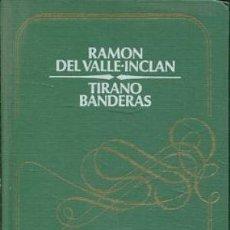 Libros de segunda mano: TIRANO BANDERAS - RAMON DEL VALLE INCLAN. Lote 276871758