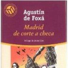 Libros de segunda mano: MADRID DE CORTE A CHECA - AGUSTIN DE FOXA. Lote 276882173