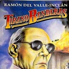 Libros de segunda mano: TIRANO BANDERAS. NOVELA DE TIERRA CALIENTE - RAMON VALLE INCLAN. Lote 276896023