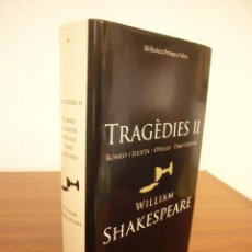 Libros de segunda mano: SHAKESPEARE: TRAGÈDIES, II. TRAD. DE SALVADOR OLIVA (DESTINO, 2004) MOLT BON ESTAT. MOLT RAR.. Lote 277171718