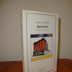 Libros de segunda mano: APARICION - VERGILIO FERREIRA - CATEDRA, MUY BUEN ESTADO. Lote 277201813